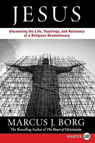 9780061145926: Jesus: Uncovering the Life, Teachings, and Relevance of a Religious Revolutionary