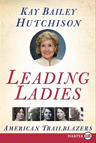 Leading Ladies LP: American Trailblazers: Hutchison, Kay Bailey