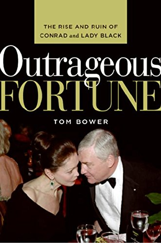 9780061146145: Outrageous Fortune: The Rise and Ruin of Conrad and Lady Black