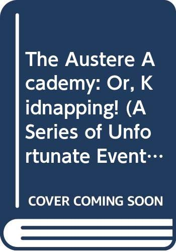 9780061146343: A Series of Unfortunate Events #5: The Austere Academy: Or, Kidnapping!