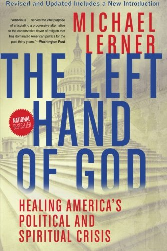 9780061146626: Left Hand of God, The: Healing America's Political and Spiritual Crisis