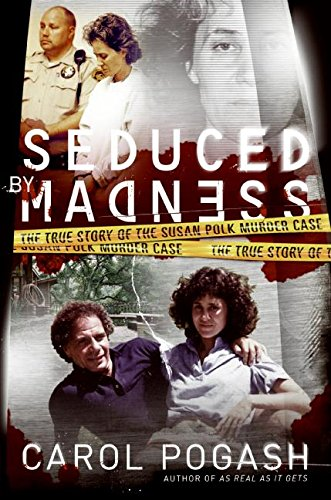 9780061147708: Seduced by Madness: The True Story of the Susan Polk Murder Case
