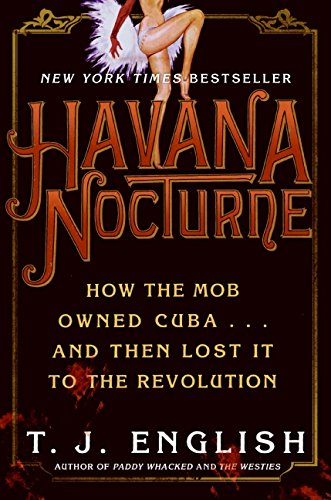 9780061147715: Havana Nocturne: How the Mob Owned Cuba and Then Lost It to the Revolution