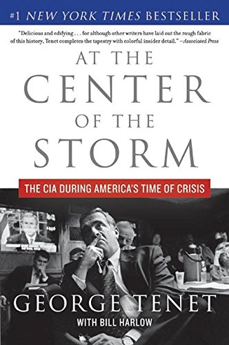 At the Center of the Storm: The CIA During America's Time of Crisis: George Tenet; Bill Harlow