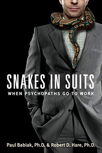 9780061147890: Snakes in Suits: When Psychopaths Go to Work