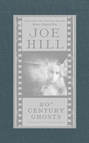 20TH CENTURY GHOSTS: Hill, Joe