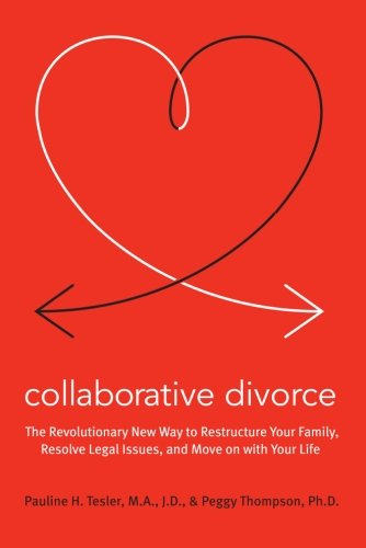 9780061148002: Collaborative Divorce: The Revolutionary New Way to Restructure Your Family, Resolve Legal Issues, and Move on with Your Life