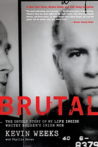Brutal: The Untold Story of My Life Inside Whitey Bulger's Irish Mob: Kevin Weeks