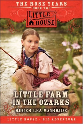 9780061148101: Little Farm in the Ozarks (Little House Chapter Books: The Rose Years)