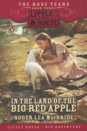 9780061148118: In the Land of the Big Red Apple (Little House the Rose Years)