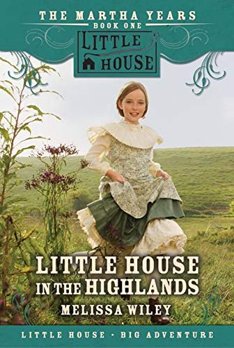 9780061148170: Little House in the Highlands (Little House the Martha Years (Paperback))