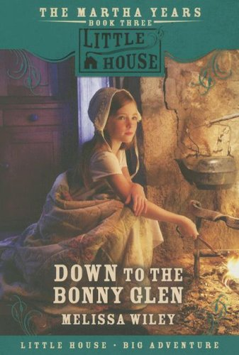 9780061148194: Down to the Bonny Glen (Little House the Martha Years)