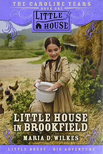 9780061148217: Little House in Brookfield (The Caroline Years, Bk 1)