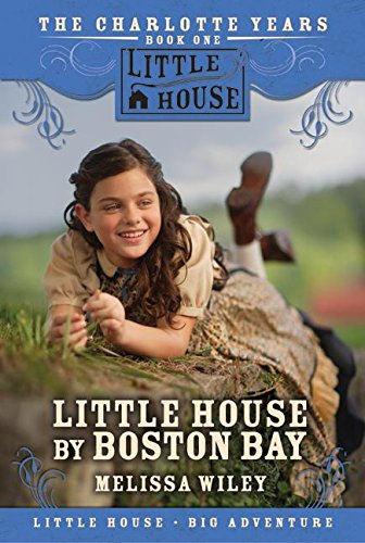 9780061148286: Little House by Boston Bay (Little House the Charlotte Years)