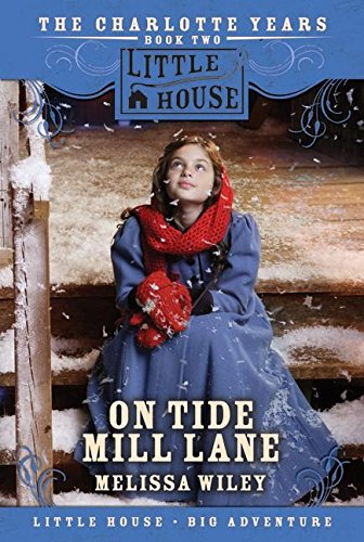 9780061148293: On Tide Mill Lane (Little House the Charlotte Years)