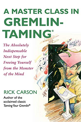 9780061148408: A Master Class in Gremlin-Taming(R): The Absolutely Indispensable Next Step for Freeing Yourself from the Monster of the Mind
