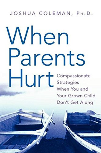 9780061148422: When Parents Hurt: Compassionate Strategies When You and Your Grown Child Don't Get Along