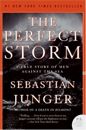 9780061148460: The Perfect Storm: A True Story of Men Against the Sea