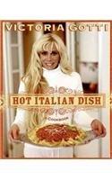 9780061148682: Hot Italian Dish: A Cookbook