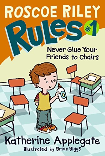 9780061148828: Never Glue Your Friends to Chairs (Roscoe Riley Rules)