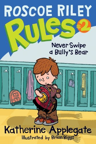 9780061148835: Roscoe Riley Rules #2: Never Swipe a Bully's Bear