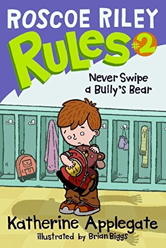 9780061148842: Roscoe Riley Rules #2: Never Swipe a Bully's Bear