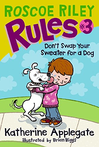 9780061148866: Roscoe Riley Rules #3: Don't Swap Your Sweater for a Dog