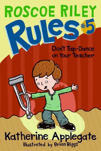 9780061148897: Roscoe Riley Rules #5: Don't Tap-Dance on Your Teacher (Roscoe Riley Rules (Quality))