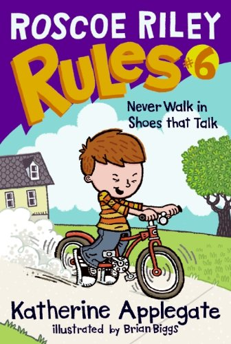 9780061148910: Roscoe Riley Rules #6: Never Walk in Shoes That Talk