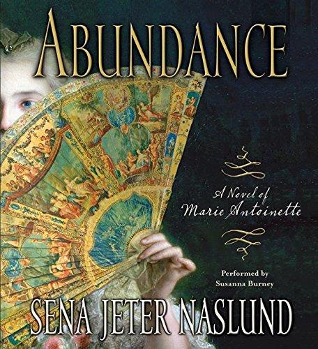 9780061150913: Abundance: A Novel of Marie Antoinette CD