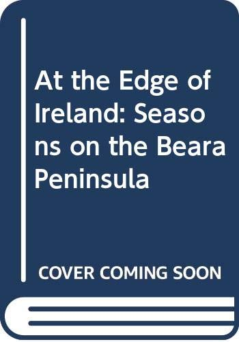 9780061151262: At the Edge of Ireland: Seasons on the Beara Peninsula