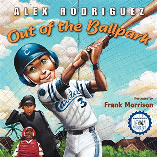 Out of the Ballpark: Rodriguez, Alex