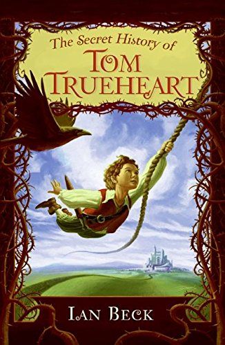 9780061152122: The Secret History of Tom Trueheart