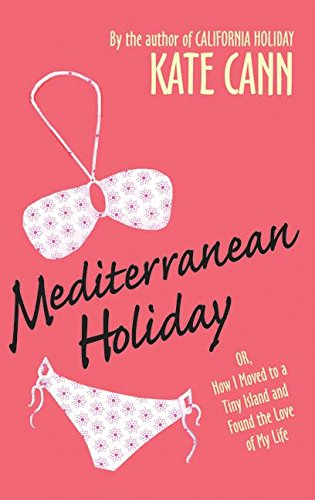 9780061152160: Mediterranean Holiday: Or, How I Moved to a Tiny Island and Found the Love of My Life