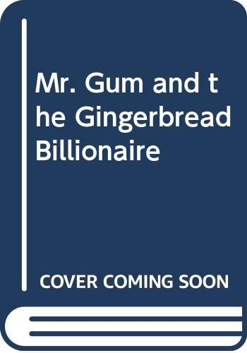 9780061152467: Mr. Gum and the Gingerbread Billionaire