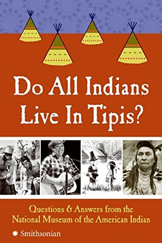 9780061153013: Do All Indians Live in Tipis?: Questions and Answers from the National Museum of the American Indian