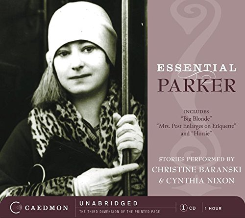 9780061153525: Essential Parker CD: Includes Big Blonde; Mrs. Post Enlarges on Etiquette; Horsie