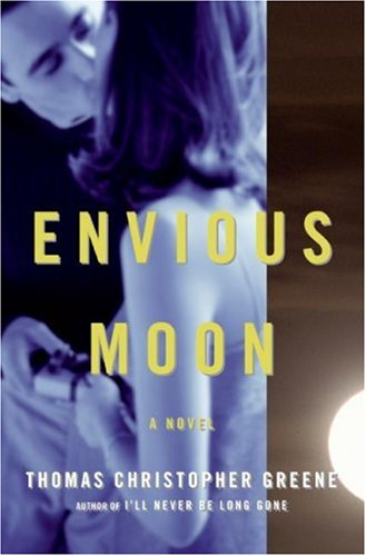Envious Moon: A Novel: Greene, Thomas Christopher