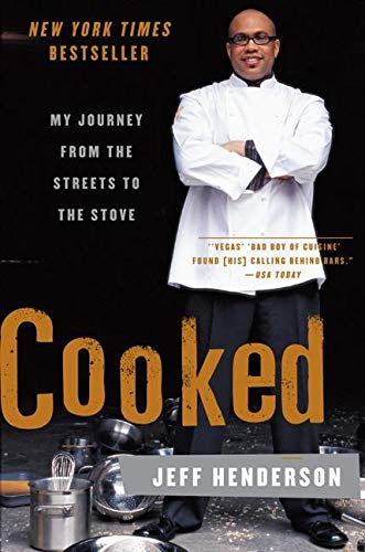 Cooked: My Journey from the Streets to the Stove (0061153915) by Jeff Henderson