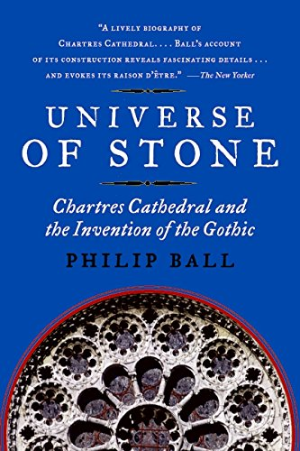 9780061154300: Universe of Stone: Chartres Cathedral and the Invention of the Gothic AKA Universe of Stone: A Biography of Chartres Cathedral