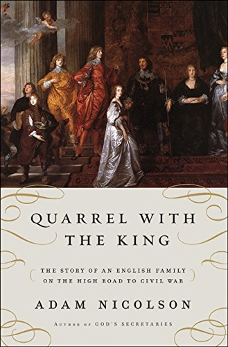 9780061154317: Quarrel with the King: The Story of an English Family on the High Road to Civil War