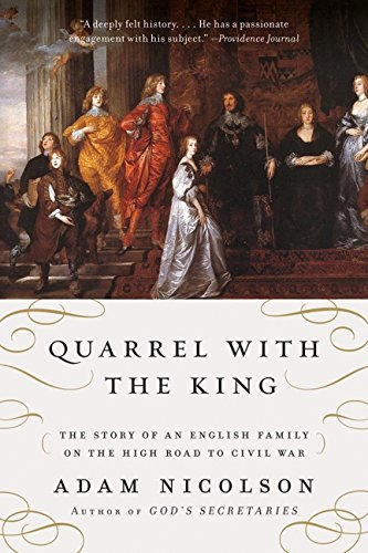 9780061154324: Quarrel with the King: The Story of an English Family on the High Road to Civil War