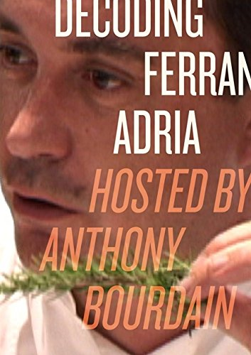 9780061157073: Decoding Ferran Adria DVD: Hosted by Anthony Bourdain