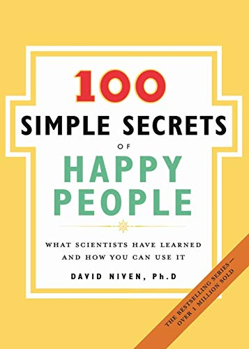 9780061157912: The 100 Simple Secrets of Happy People: What Scientists Have Learned and How You Can Use It