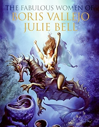 9780061159213: Fabulous Women of Boris Vallejo and Julie Bell, The