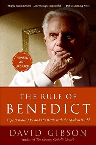 The Rule of Benedict: Pope Benedict XVI: David Gibson