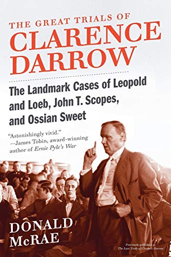 9780061161506: The Great Trials of Clarence Darrow: The Landmark Cases of Leopold and Loeb, John T. Scopes, and Ossian Sweet