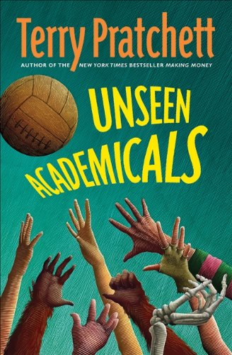 Unseen Academicals. A Novel of the Discworld.