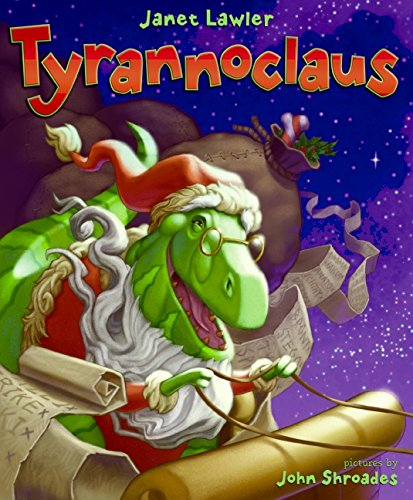 Tyrannoclaus: Janet Lawler