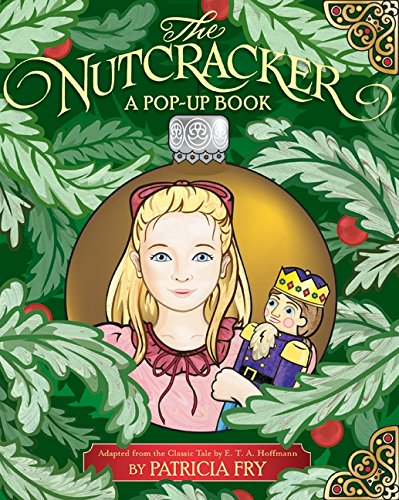 9780061170607: The Nutcracker: A Pop-Up Book: Adapted from the Classic Tale by E. T. A. Hoffmann